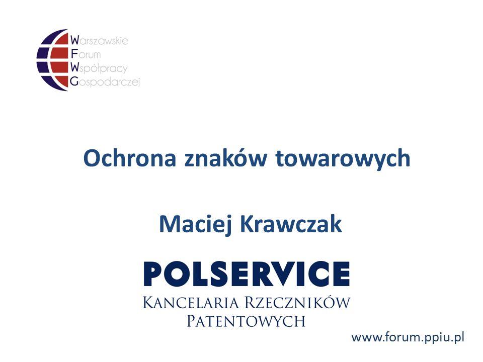 www.forum.ppiu.pl Ochrona znaków towarowych Maciej Krawczak
