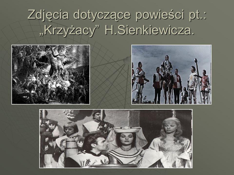 """Zdjęcia dotyczące powieści pt.: """"Krzyżacy H.Sienkiewicza."""
