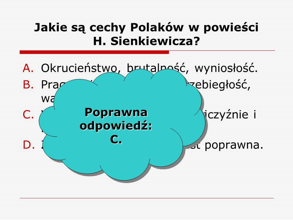 Jakie są cechy Polaków w powieści H. Sienkiewicza.