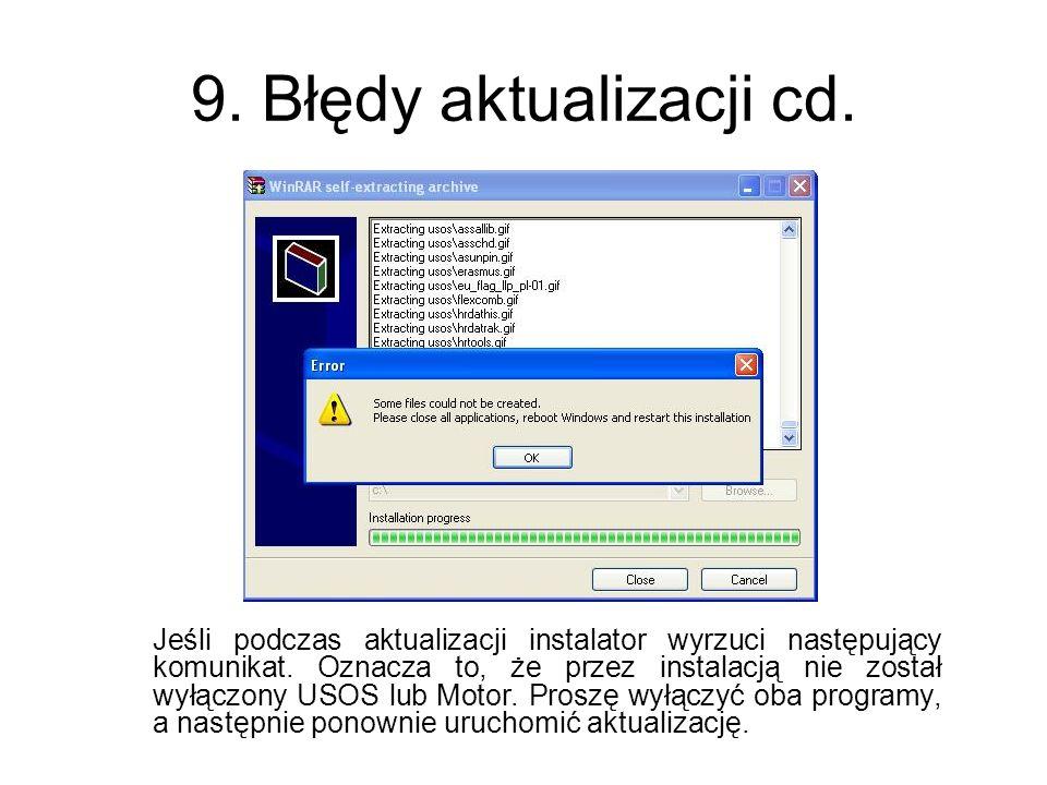 9. Błędy aktualizacji cd. Jeśli podczas aktualizacji instalator wyrzuci następujący komunikat.