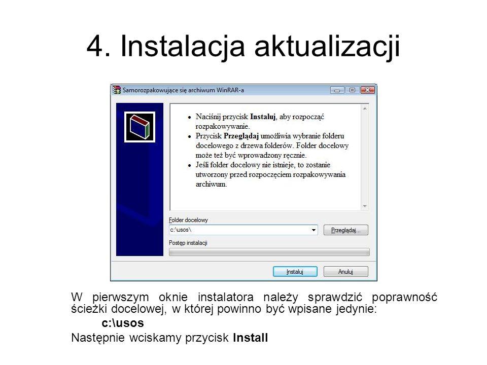 4. Instalacja aktualizacji W pierwszym oknie instalatora należy sprawdzić poprawność ścieżki docelowej, w której powinno być wpisane jedynie: c:\usos