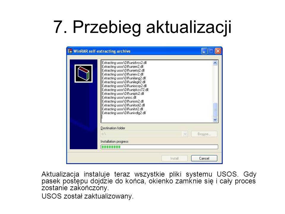 7. Przebieg aktualizacji Aktualizacja instaluje teraz wszystkie pliki systemu USOS.