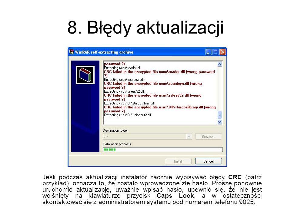 8. Błędy aktualizacji Jeśli podczas aktualizacji instalator zacznie wypisywać błędy CRC (patrz przykład), oznacza to, że zostało wprowadzone złe hasło