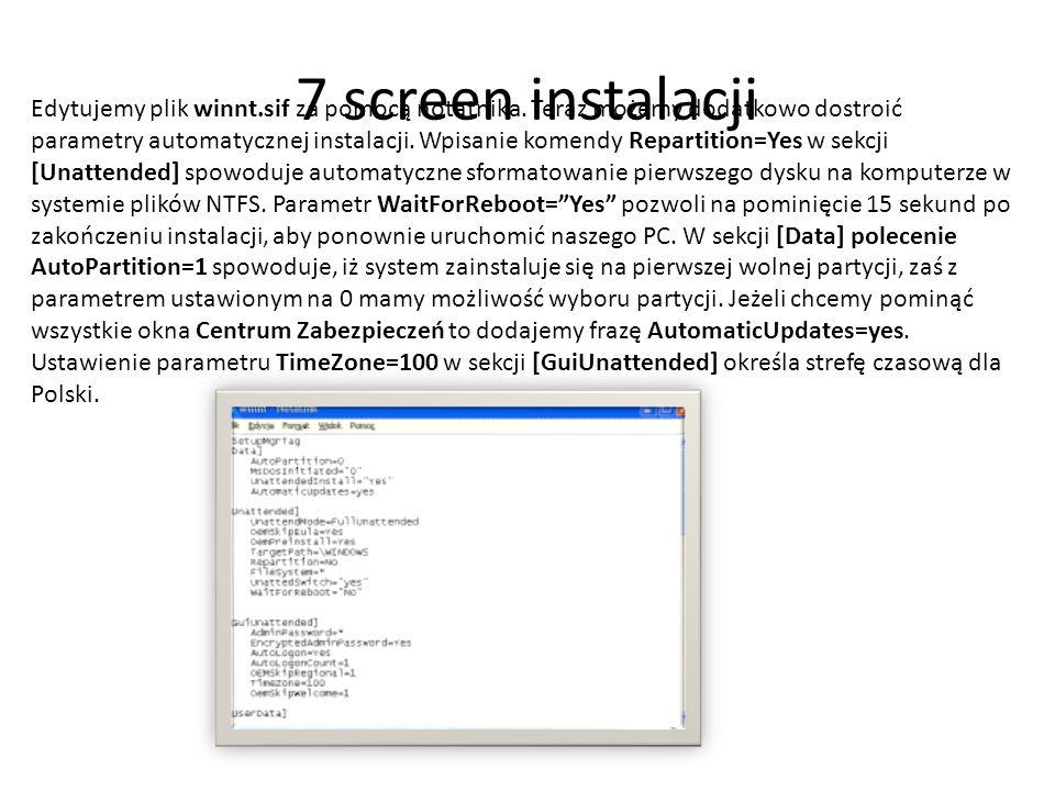 8 screen instalacji Tak dostosowany plik odpowiedzi pozwoli nam na zoptymalizowanie i zautomatyzowanie procesu stawiania systemu.