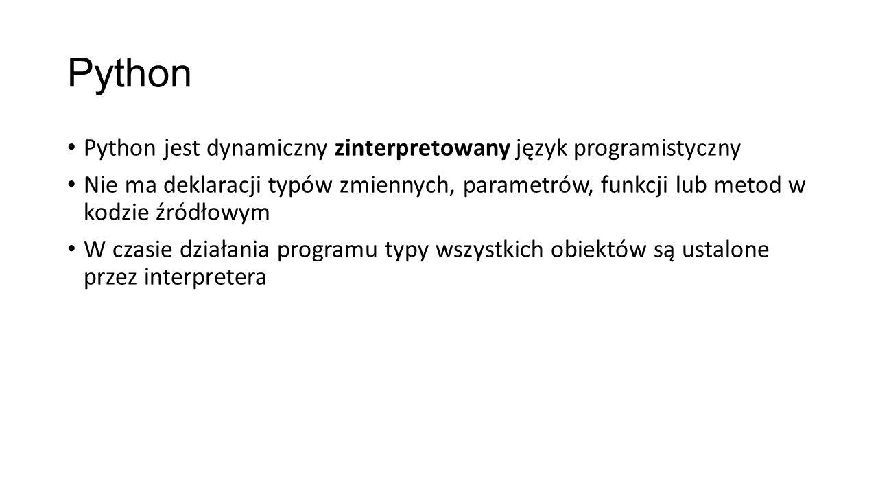 Python Interpreter >>> a = 6 >>> a 6 >>> a + 2 8 >>> a = hallo hallo' >>> len(a) 5