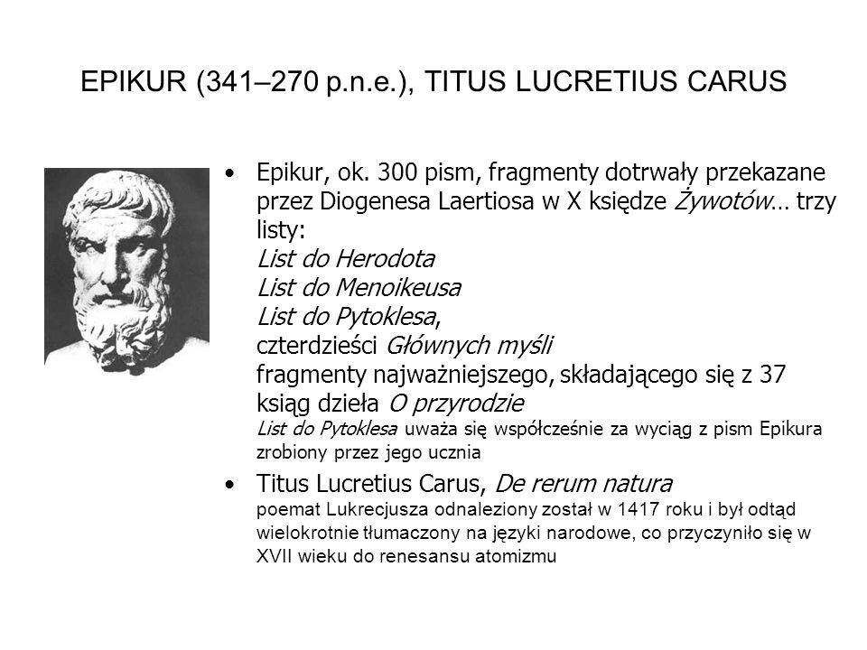 EPIKUR (341–270 p.n.e.), TITUS LUCRETIUS CARUS Epikur, ok.