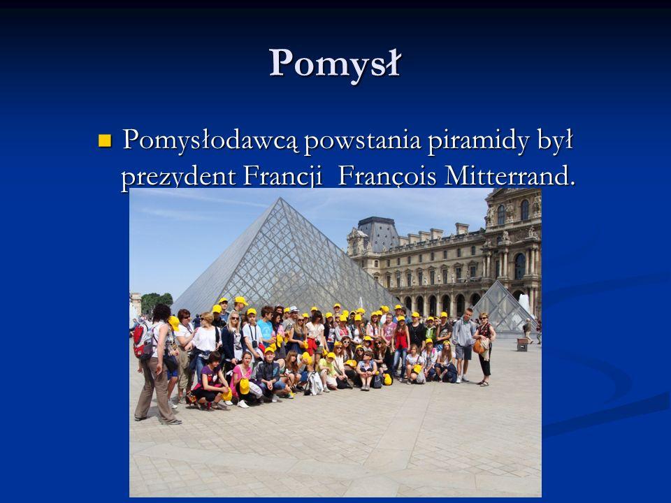 Pomysł Pomysłodawcą powstania piramidy był prezydent Francji François Mitterrand.