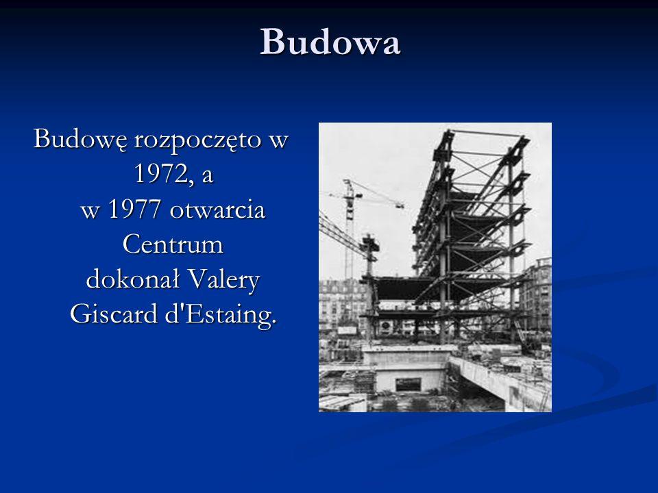 Budowa Budowę rozpoczęto w 1972, a w 1977 otwarcia Centrum dokonał Valery Giscard d Estaing.