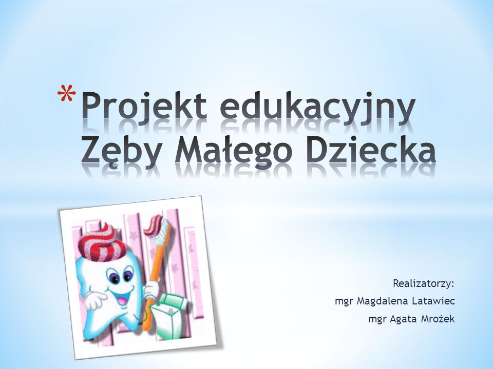 Realizatorzy: mgr Magdalena Latawiec mgr Agata Mrożek