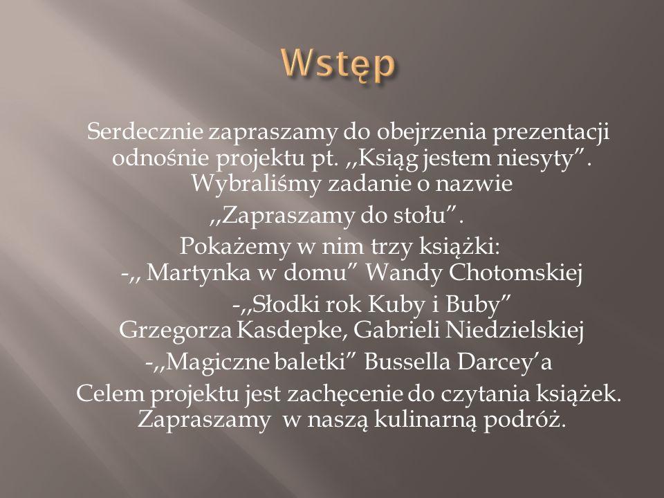 Autor: Wanda Chotomska Książka opisuje przygody Martynki, która miała książkę kulinarną.