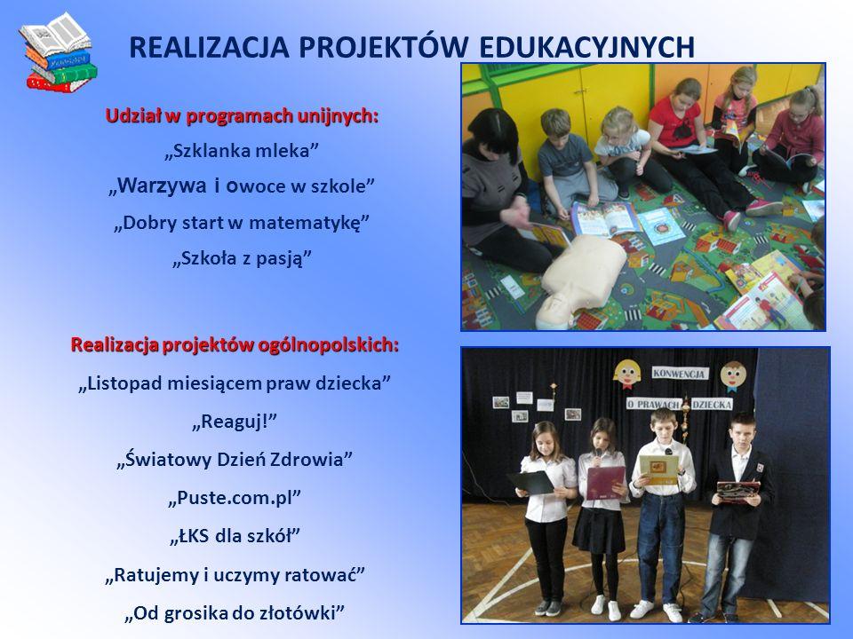 """REALIZACJA PROJEKTÓW EDUKACYJNYCH Realizacja projektów ogólnopolskich: """"Listopad miesiącem praw dziecka """"Reaguj! """"Światowy Dzień Zdrowia """"Puste.com.pl """"ŁKS dla szkół """"Ratujemy i uczymy ratować """"Od grosika do złotówki Udział w programach unijnych: """"Szklanka mleka """" Warzywa i o woce w szkole """"Dobry start w matematykę """"Szkoła z pasją"""