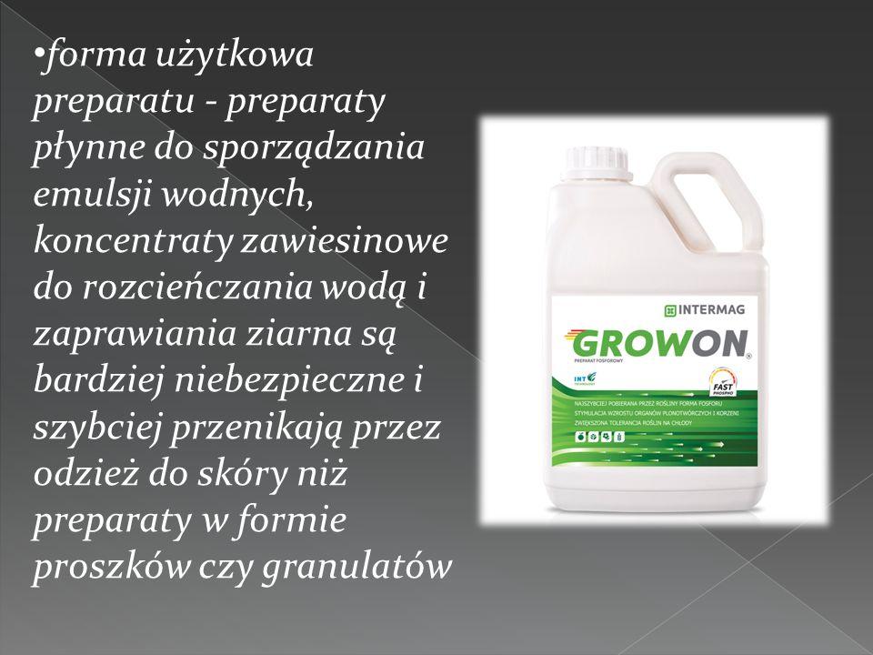 forma użytkowa preparatu - preparaty płynne do sporządzania emulsji wodnych, koncentraty zawiesinowe do rozcieńczania wodą i zaprawiania ziarna są bar