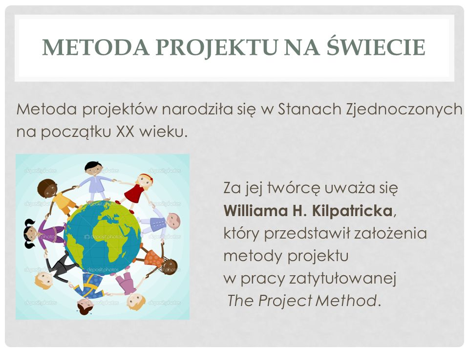 """METODA PROJEKTU W POLSCE W Polsce zaznajomienie z metodą projektów nastąpiło po opublikowaniu przekładu książki Johna Alfreda Stevensona: """"Metoda projektów , co nastąpiło w roku 1930."""