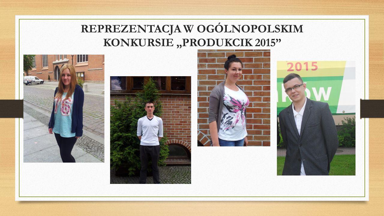 """REPREZENTACJA W OGÓLNOPOLSKIM KONKURSIE """"PRODUKCIK 2015"""