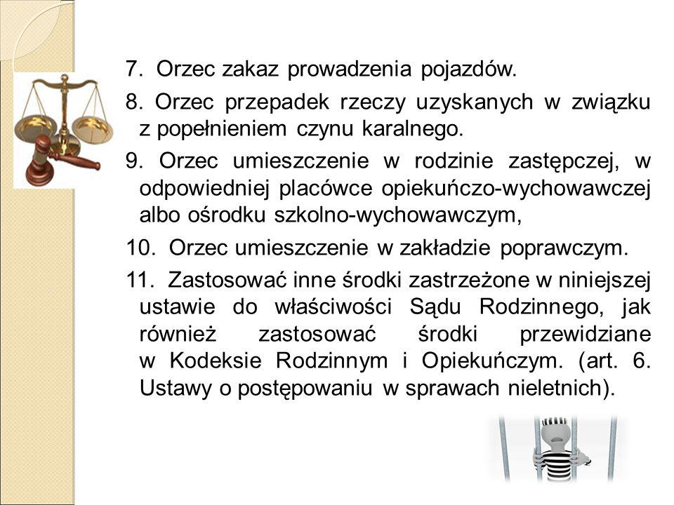 7. Orzec zakaz prowadzenia pojazdów. 8.
