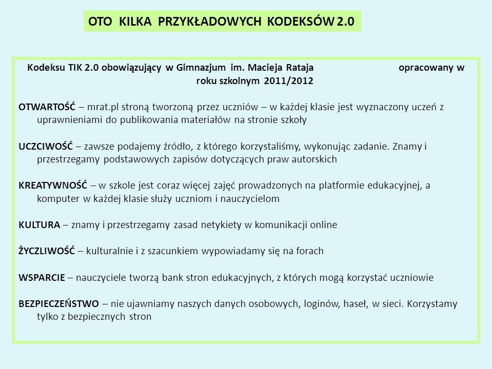 OTO KILKA PRZYKŁADOWYCH KODEKSÓW 2.0 Kodeksu TIK 2.0 obowiązujący w Gimnazjum im.