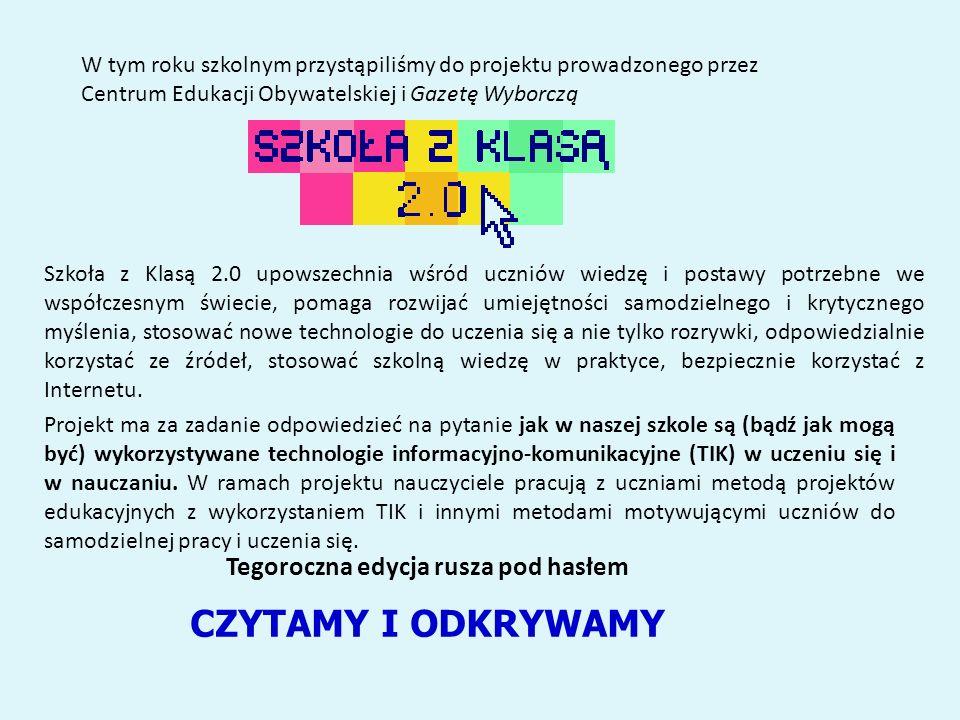 W tym roku szkolnym przystąpiliśmy do projektu prowadzonego przez Centrum Edukacji Obywatelskiej i Gazetę Wyborczą Projekt ma za zadanie odpowiedzieć na pytanie jak w naszej szkole są (bądź jak mogą być) wykorzystywane technologie informacyjno-komunikacyjne (TIK) w uczeniu się i w nauczaniu.