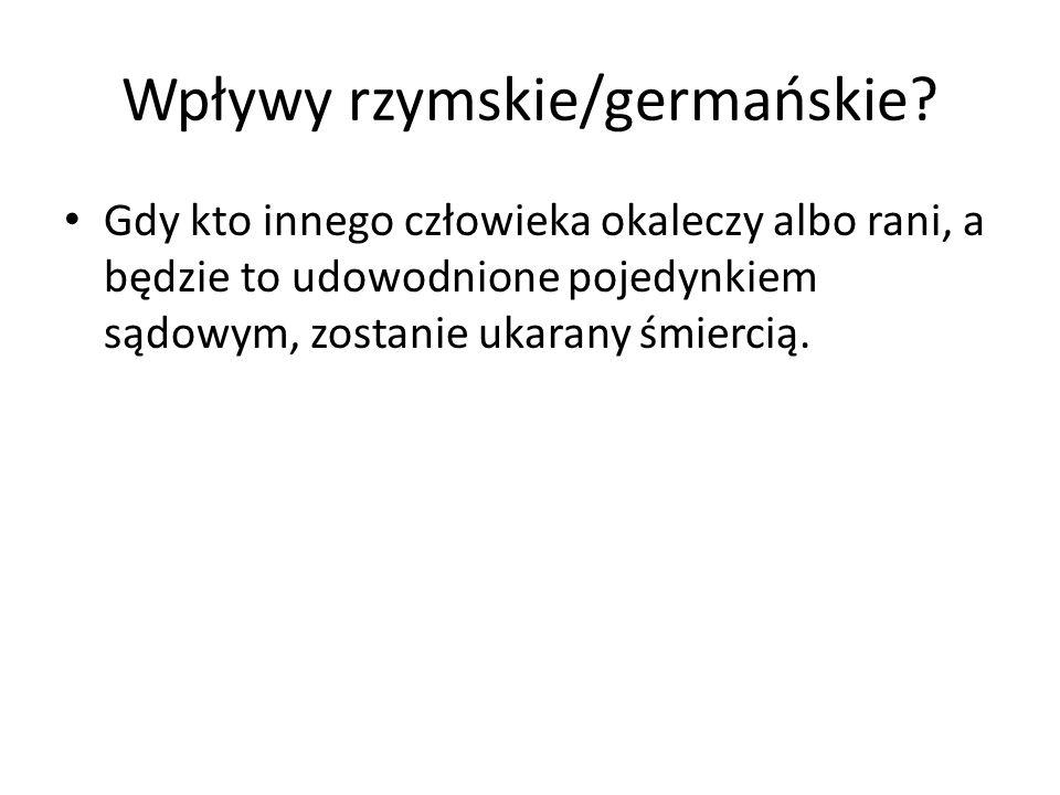 Wpływy rzymskie/germańskie.