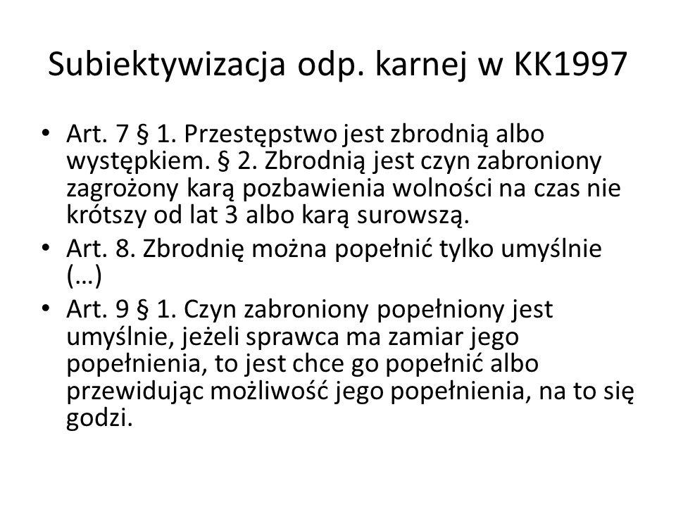Subiektywizacja odp. karnej w KK1997 Art. 7 § 1.