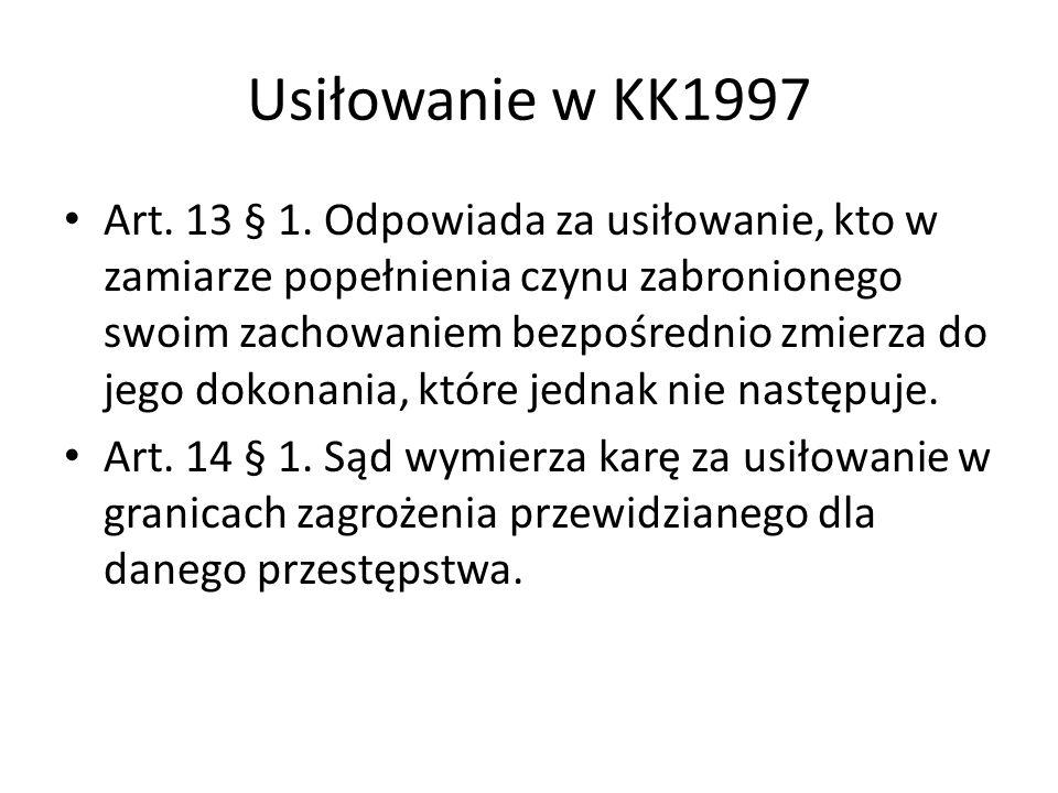 Usiłowanie w KK1997 Art. 13 § 1. Odpowiada za usiłowanie, kto w zamiarze popełnienia czynu zabronionego swoim zachowaniem bezpośrednio zmierza do jego