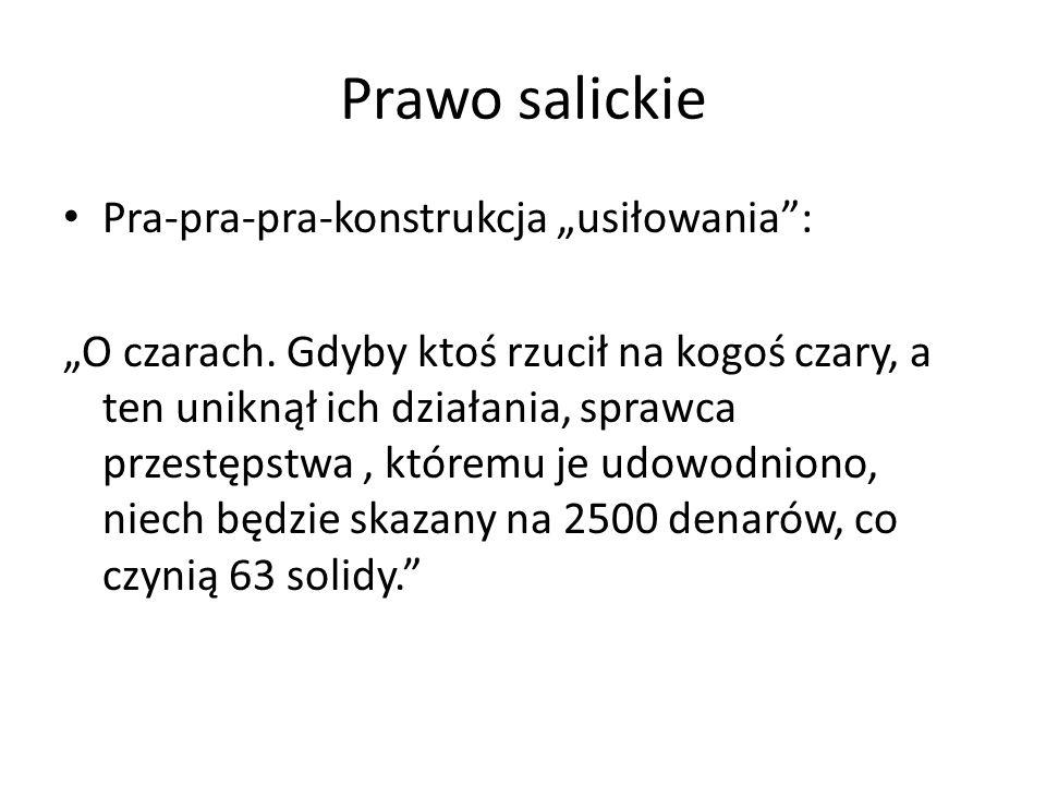 """Prawo salickie Pra-pra-pra-konstrukcja """"usiłowania : """"O czarach."""
