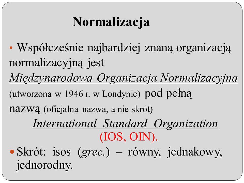 Normalizacja ISO ustanawia normy we wszystkich dziedzinach naszego codziennego życia.