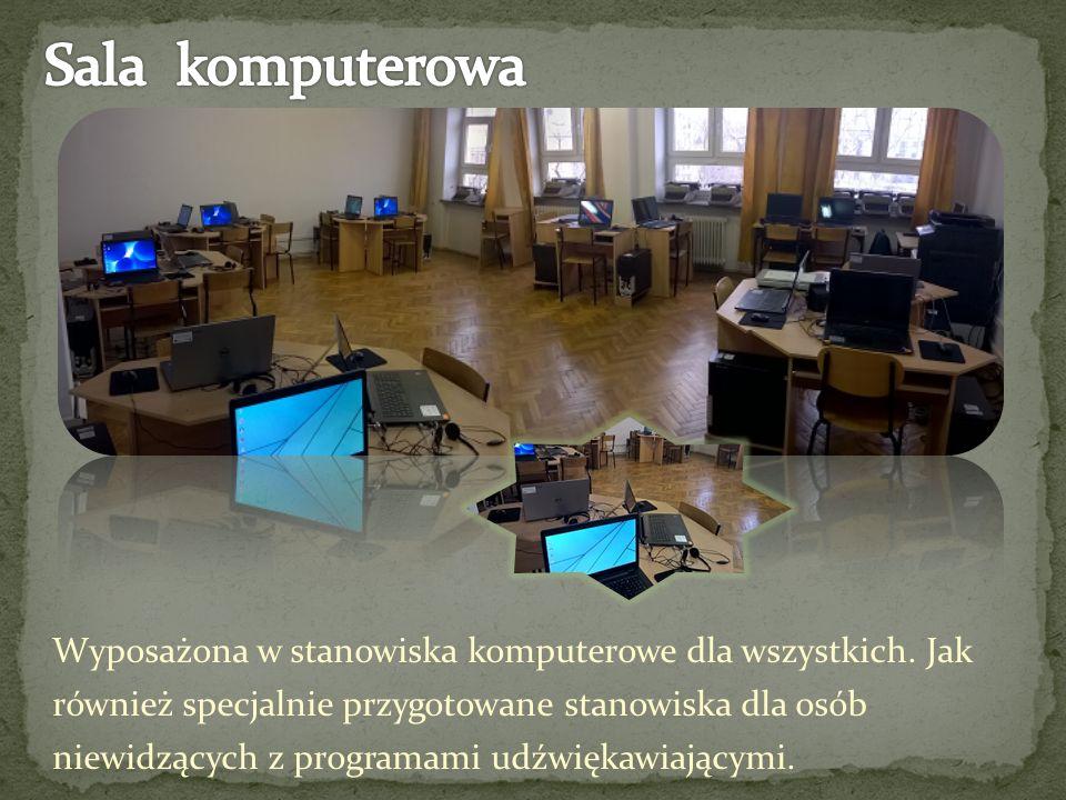 Wyposażona w stanowiska komputerowe dla wszystkich. Jak również specjalnie przygotowane stanowiska dla osób niewidzących z programami udźwiękawiającym
