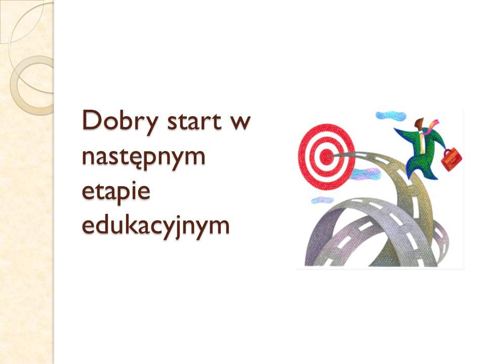Dobry start w następnym etapie edukacyjnym