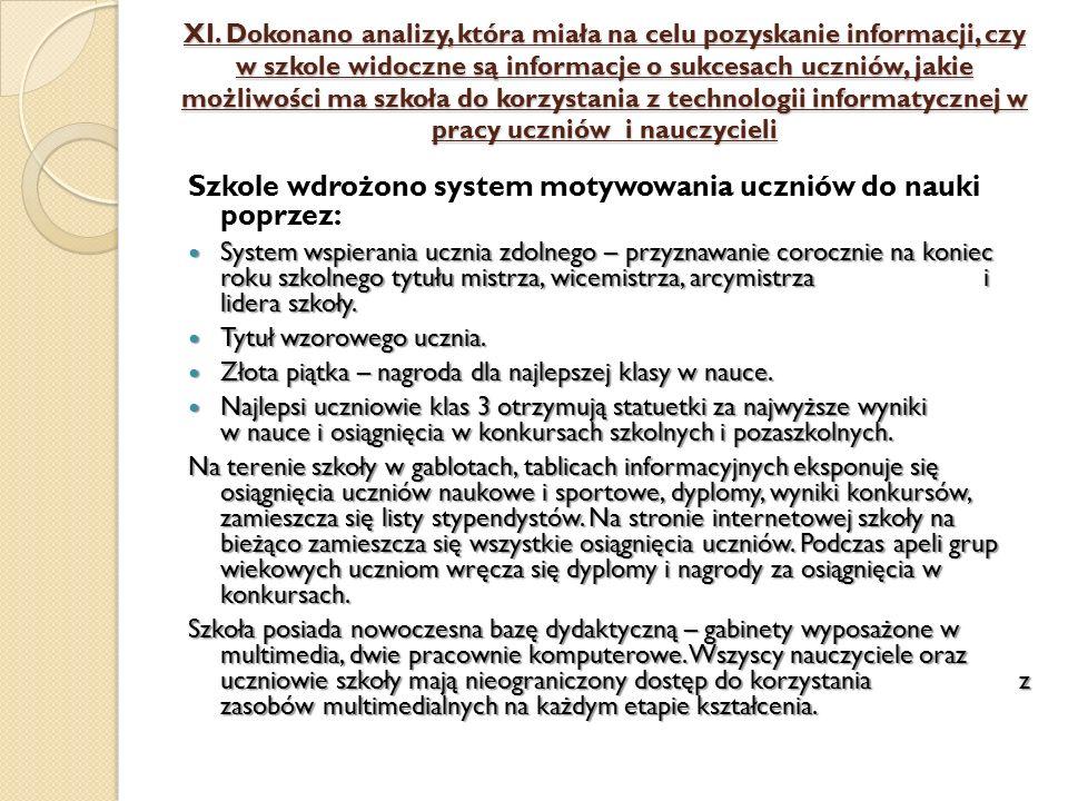 XI. Dokonano analizy, która miała na celu pozyskanie informacji, czy w szkole widoczne są informacje o sukcesach uczniów, jakie możliwości ma szkoła d