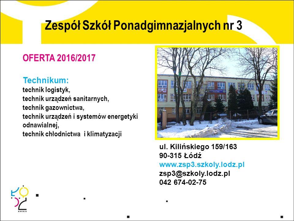 Zespół Szkół Ponadgimnazjalnych nr 3 ul. Kilińskiego 159/163 90-315 Łódź www.zsp3.szkoly.lodz.pl zsp3@szkoly.lodz.pl 042 674-02-75 OFERTA 2016/2017 Te