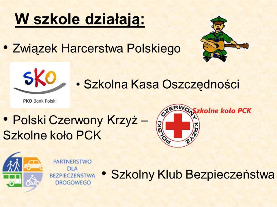 Szkolna Kasa Oszczędności Związek Harcerstwa Polskiego Polski Czerwony Krzyż – Szkolne koło PCK W szkole działają: Szkolny Klub Bezpieczeństwa