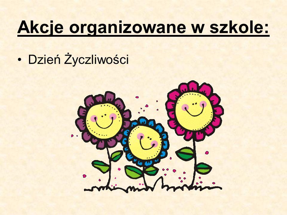 Akcje organizowane w szkole: Dzień Życzliwości