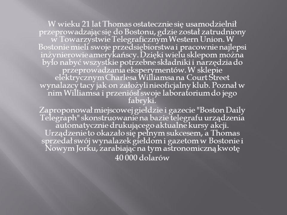 W wieku 21 lat Thomas ostatecznie się usamodzielnił przeprowadzając się do Bostonu, gdzie został zatrudniony w Towarzystwie Telegraficznym Western Union.