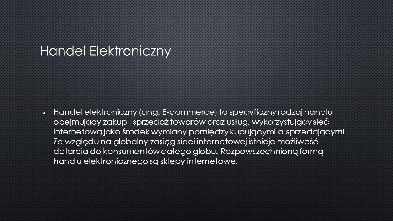 Ze względu na podmioty biorące udział w handlu elektronicznym wyróżnia się: handel elektroniczny pomiędzy firmami (B2B, ang.