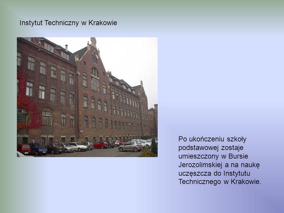 Po ukończeniu szkoły podstawowej zostaje umieszczony w Bursie Jerozolimskiej a na naukę uczęszcza do Instytutu Technicznego w Krakowie. Instytut Techn