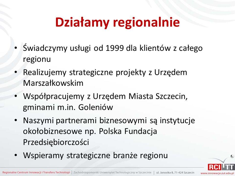 Działamy regionalnie Świadczymy usługi od 1999 dla klientów z całego regionu Realizujemy strategiczne projekty z Urzędem Marszałkowskim Współpracujemy z Urzędem Miasta Szczecin, gminami m.in.