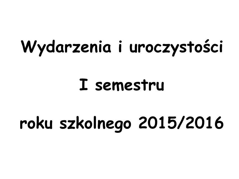 Wydarzenia i uroczystości I semestru roku szkolnego 2015/2016
