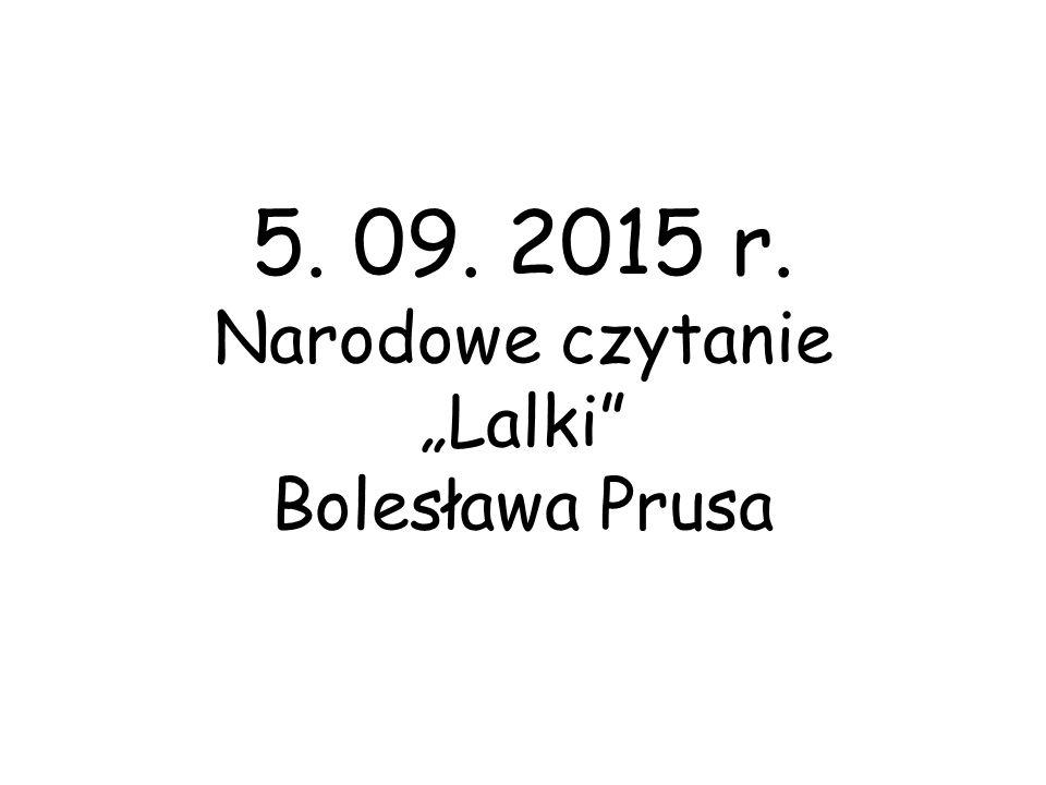 """5. 09. 2015 r. Narodowe czytanie """"Lalki Bolesława Prusa"""