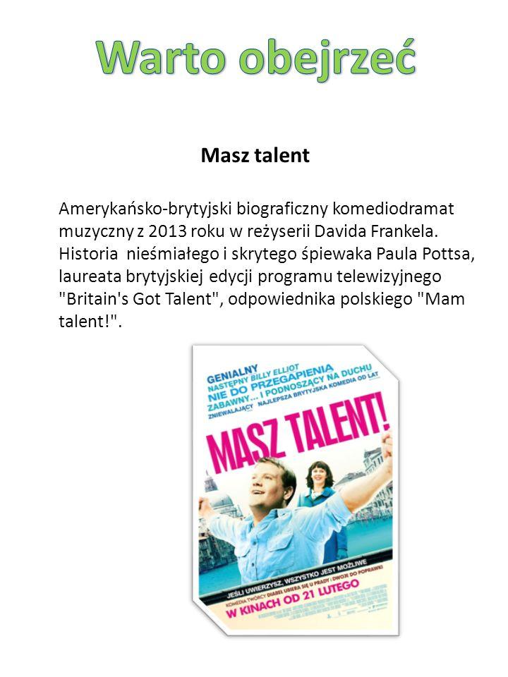Masz talent Amerykańsko-brytyjski biograficzny komediodramat muzyczny z 2013 roku w reżyserii Davida Frankela.