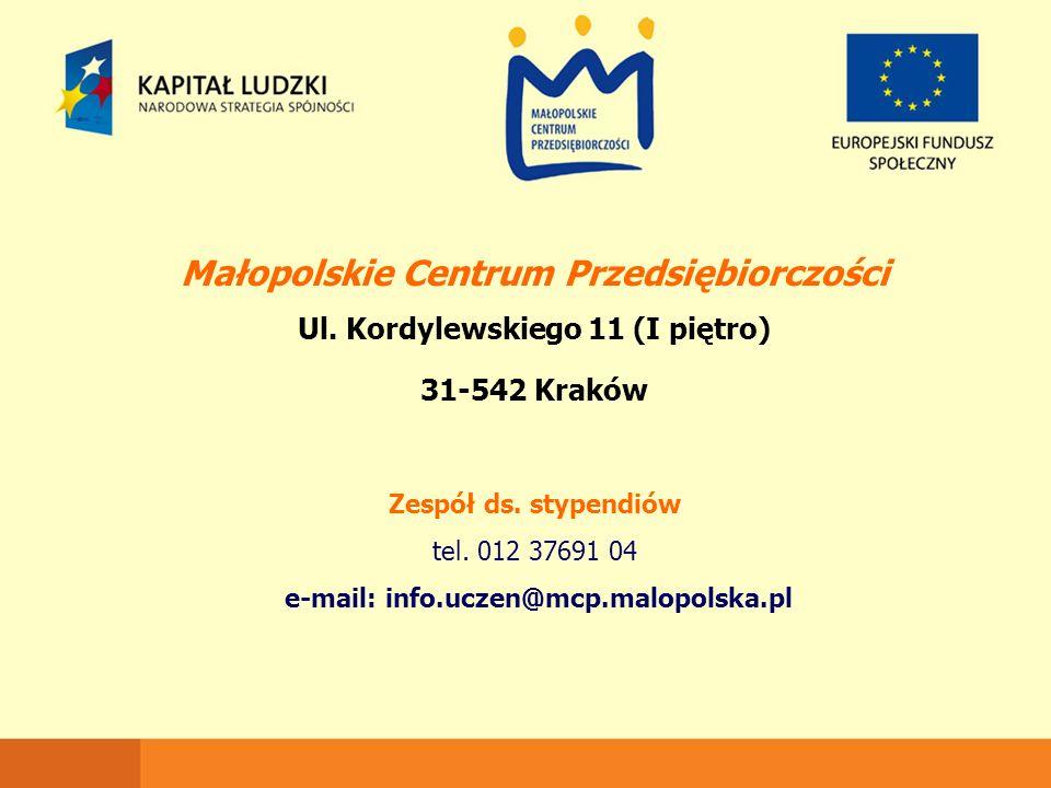 Małopolskie Centrum Przedsiębiorczości Ul. Kordylewskiego 11 (I piętro) 31-542 Kraków Zespół ds. stypendiów tel. 012 37691 04 e-mail: info.uczen@mcp.m