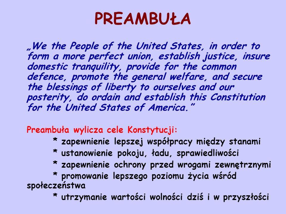 POPRAWKI KONSTYTUCYJNE -obecnie istnieje 27 poprawek do Konstytucji spośród ponad 10 000 projektów poprawek, jakie chciano wprowadzić w historii amerykańskiego konstytucjonalizmu -pierwsze dziesięć poprawek znanych jako Bill of Rights zostało wprowadzonych w 1791 roku – podstawowe prawa i wolności jednostek, gwarancje procesowe, kompetencje stanów względem federacji -ostatnia poprawka pochodzi z roku 1992 i dotyczy zmiany wynagrodzenia posłów i senatorów -z punktu widzenia prawa konstytucyjnego jedną z najważniejszych poprawek jest poprawka 14 mówiąca o gwarancjach due process of law