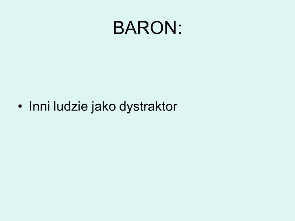 BARON: Inni ludzie jako dystraktor