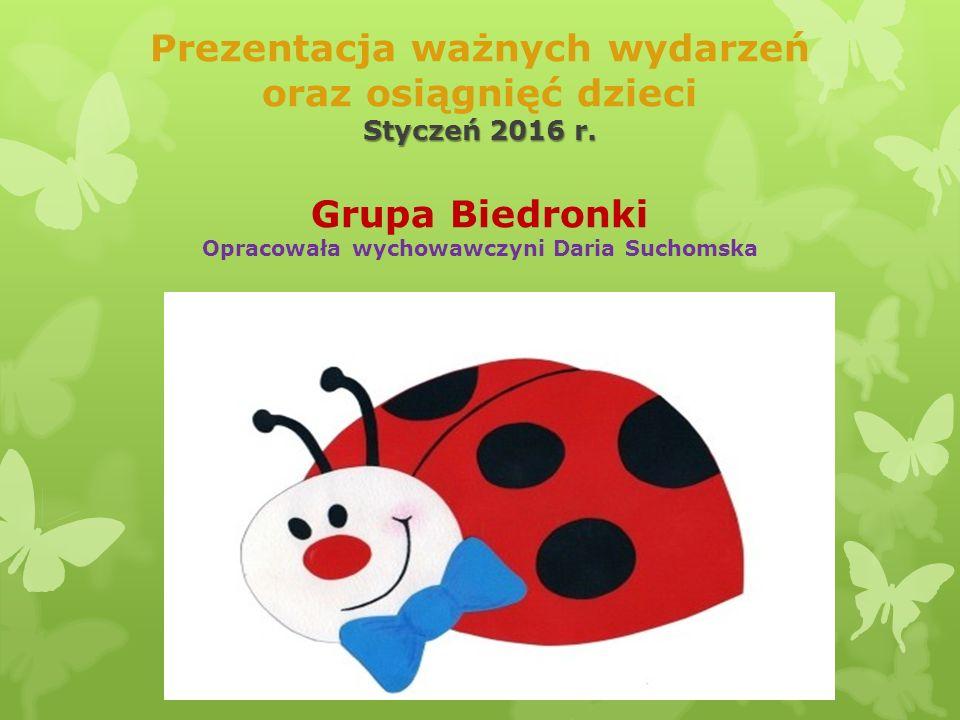Styczeń 2016 r. Prezentacja ważnych wydarzeń oraz osiągnięć dzieci Styczeń 2016 r.