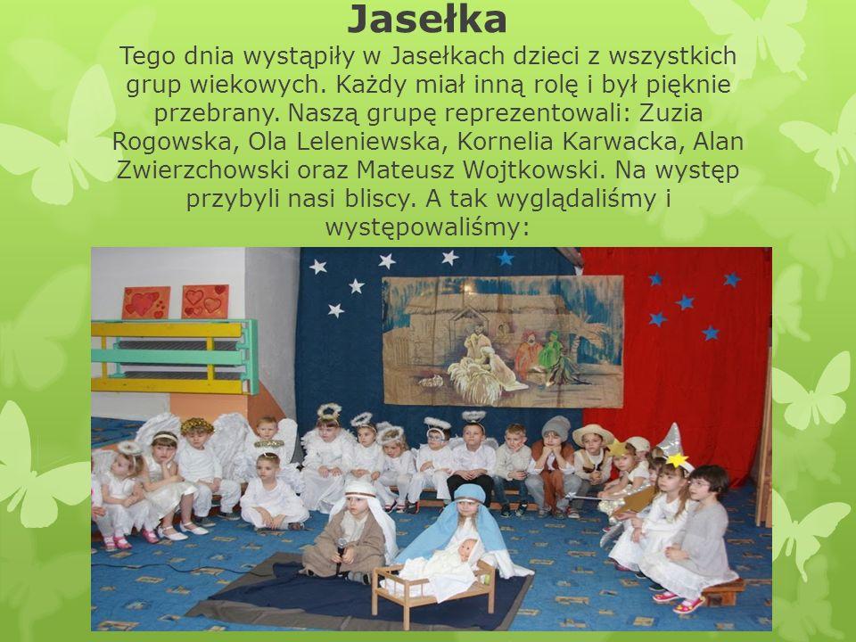 Jasełka Tego dnia wystąpiły w Jasełkach dzieci z wszystkich grup wiekowych.
