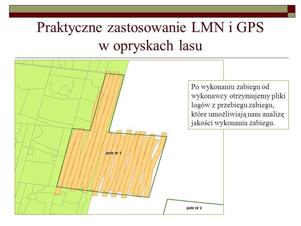 Praktyczne zastosowanie LMN i GPS w opryskach lasu Po wykonaniu zabiegu od wykonawcy otrzymujemy pliki logów z przebiegu zabiegu, które umożliwiają na