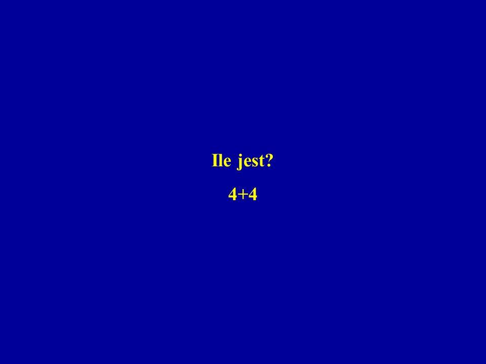 Ile jest? 4+4