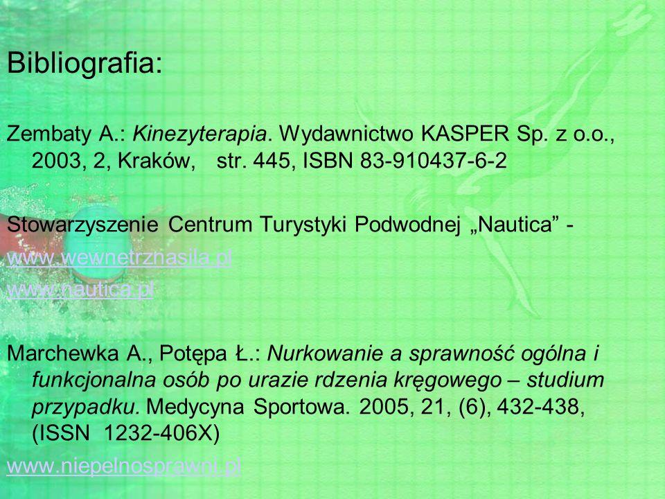 Bibliografia: Zembaty A.: Kinezyterapia. Wydawnictwo KASPER Sp. z o.o., 2003, 2, Kraków, str. 445, ISBN 83-910437-6-2 Stowarzyszenie Centrum Turystyki