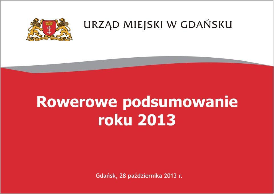 Rowerowe podsumowanie roku 2013 Gdańsk, 28 października 2013 r.