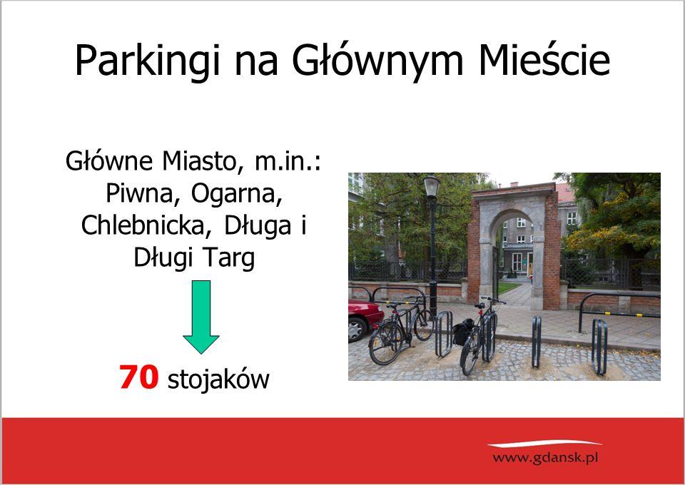 Parkingi na Głównym Mieście Główne Miasto, m.in.: Piwna, Ogarna, Chlebnicka, Długa i Długi Targ 70 stojaków