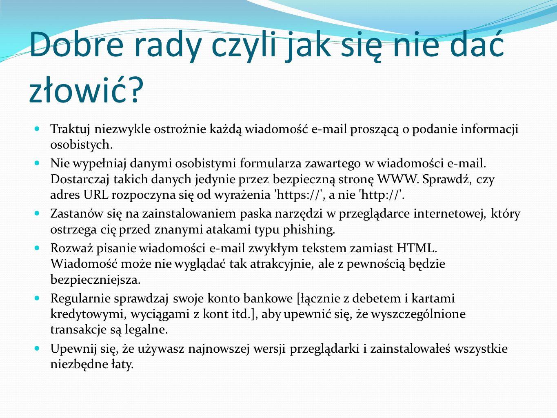 Jak się bronić przed internetowymi przestępcami.Nie wchodzić na podejrzane strony WWW.